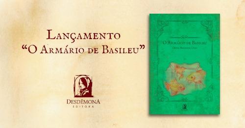 """Lançamento """"O armário de Basileu"""" da autora Dafne Berbigier Dino"""