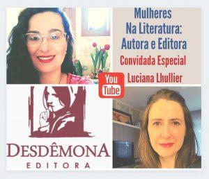 Mulheres na Literatura: Autora e Editora com Luciana Lhullier e Luciana Marinho Albrecht